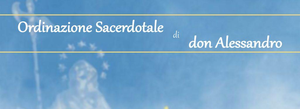Ordinazione Sacerdotale di don Alessandro