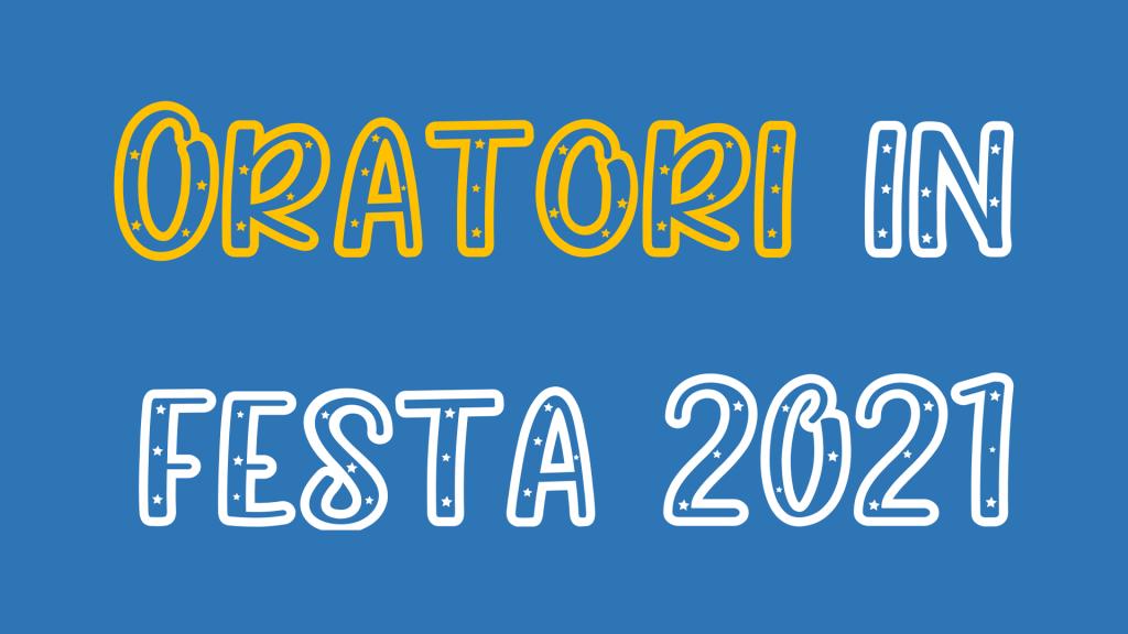 Oratori in Festa 2021